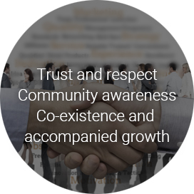 Trust and respect Community awareness Co-existence and accompanied growth